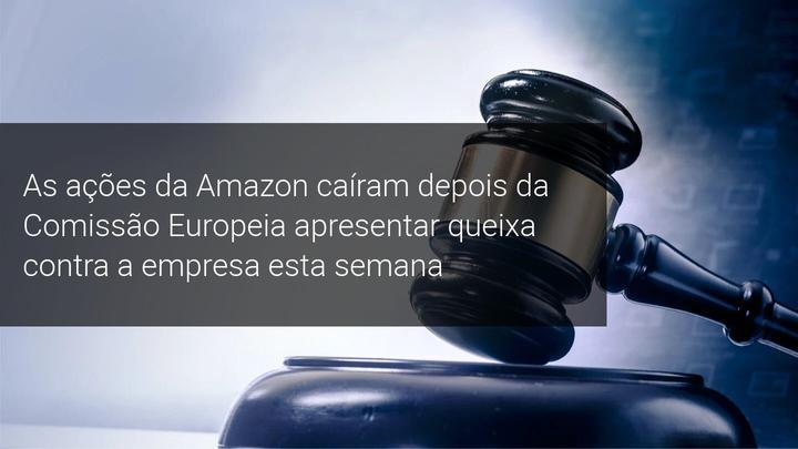 As ações da Amazon caíram depois da Comissão Europeia apresentar queixa contra a empresa esta semana - Admiral Markets