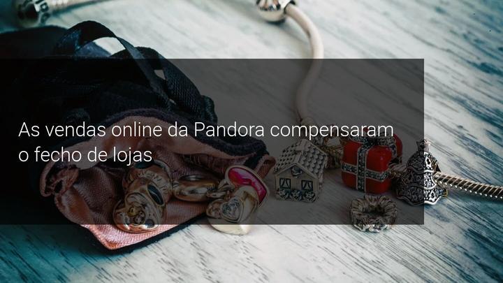 As vendas online da Pandora compensaram o fecho de lojas - Admiral Markets
