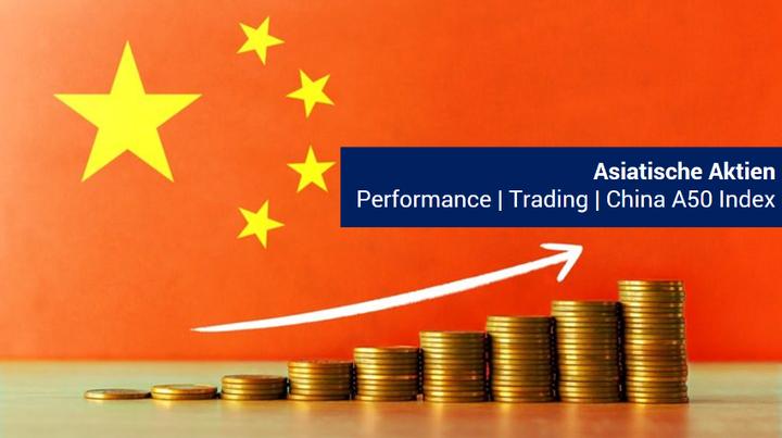 Chinas A50 Index auf neuem Kurshoch