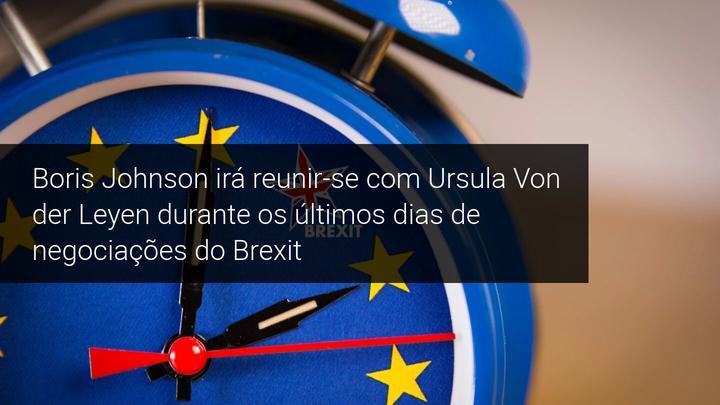 Boris Johnson irá reunir-se com Ursula Von der Leyen durante os últimos dias de negociações do Brexit - Admiral Markets