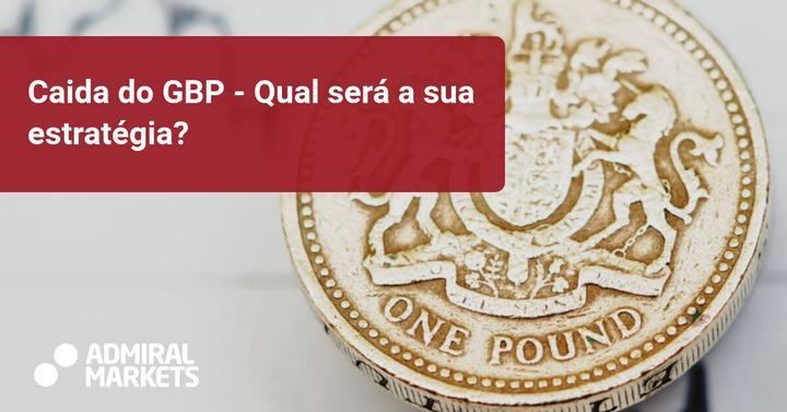 Caida do GBP - Como vai negociar a moeda com a Admiral Markets?