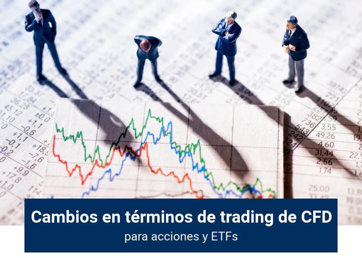 Cambios en los términos de trading de CFDs para acciones y ETFs