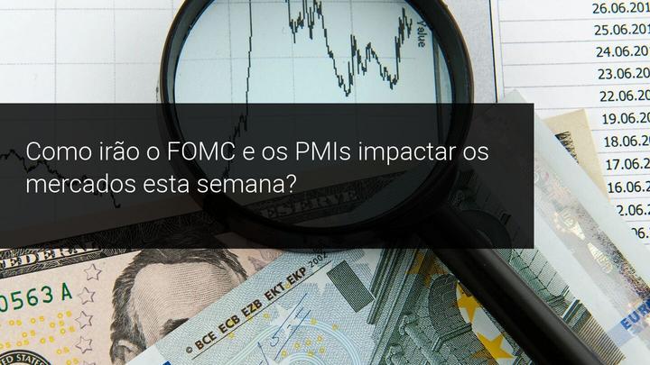 Como irão o FOMC e os PMIs impactar os mercados esta semana - Admiral Markets