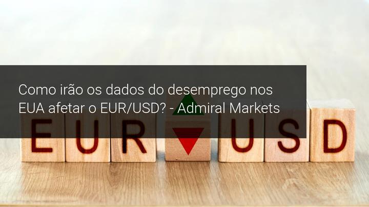 Como irão os dados do desemprego nos EUA afetar o EUR/USD? - Admiral Markets