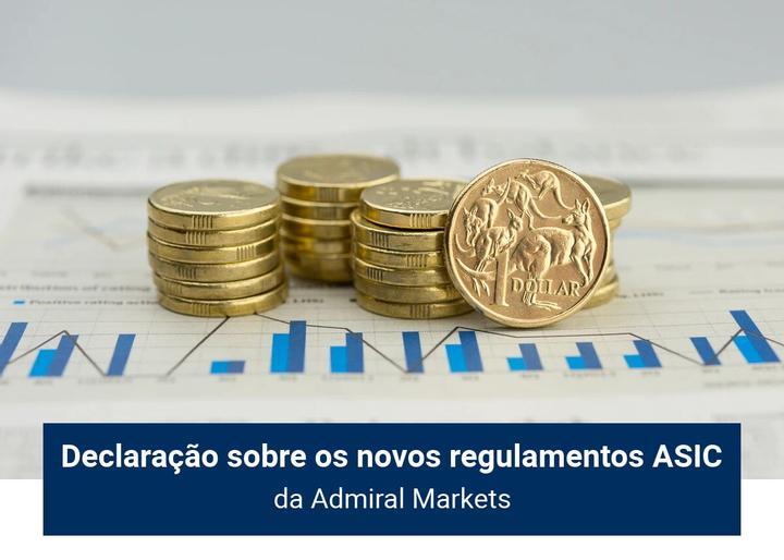 Declaração sobre os novos regulamentos ASIC - Admiral Markets