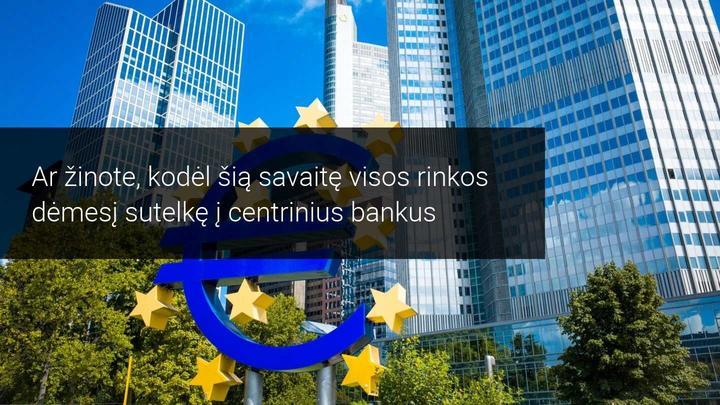 Dėmesys sutelktas į ECB, BOC ir JAV bendrovių finansinius rezultatus