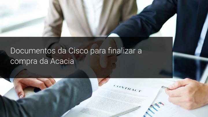 Documentos da Cisco para finalizar a compra da Acacia - Admiral Markets