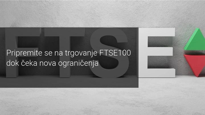FTSE100 čeka nova ograničenja