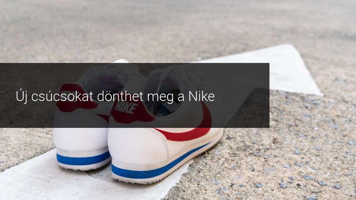 új csúcsokat dönthet meg a Nike