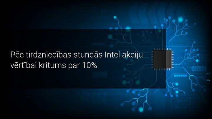 Intel nepiepilda investoru cerības, uzņēmumu akciju vērtībai kritums