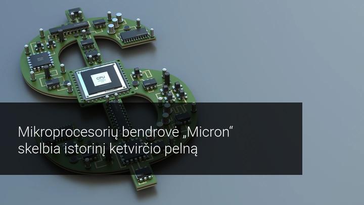 Micron Technology skelbia puikius ketvirčio rezultatus