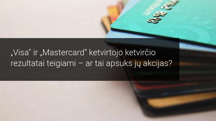 Visa ir Mastercard didina savo pagreitį, paskelbus ketvirtojo ketvirčio rezultatus