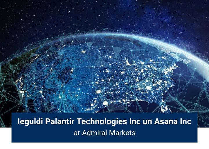 Ieguldi Palantir Technologies Inc un Asana Inc ar Admiral Markets!