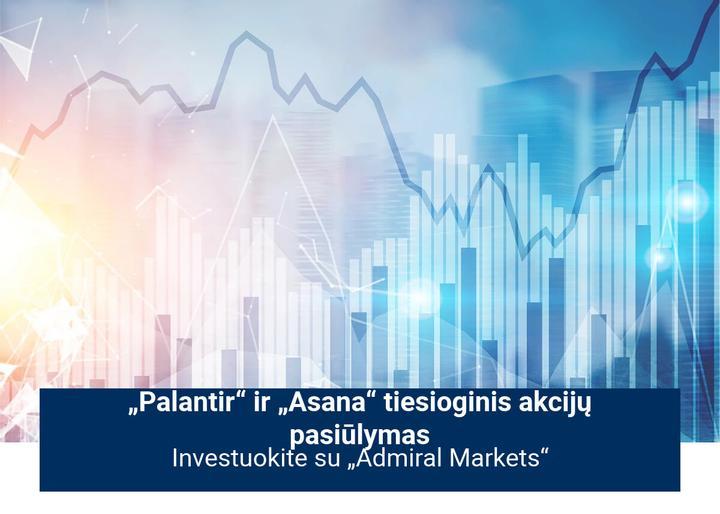 """Investuokite į """"Palantir Technologies Inc"""" ir """"Asana Inc"""" su """"Admiral Markets""""!"""