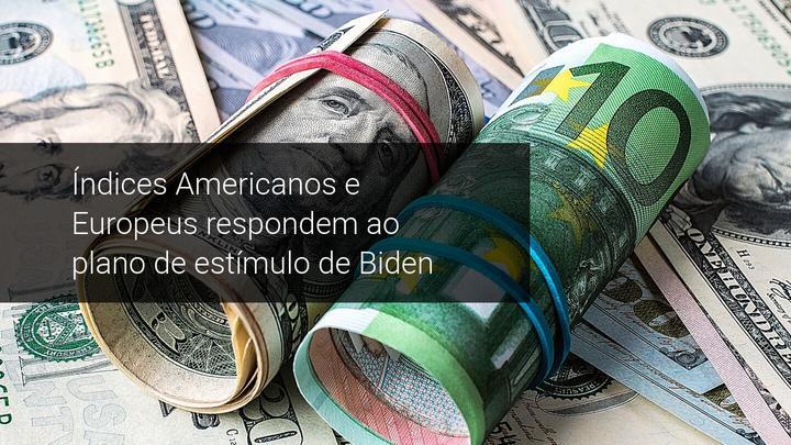 Índices Americanos e Europeus respondem ao plano de estímulo de Biden - Admiral Markets