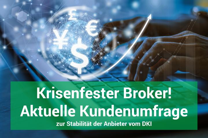 Das Deutsche Kundeninstitut fragt nach: Wie krisenfest ist Ihr Broker?