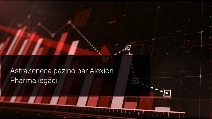 AstraZeneca akciju vērtība samazinās pēc paziņojuma par Alexion Pharma iegādi