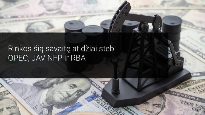 Rinkos stebės RBA, OPEC ir JAV NFP