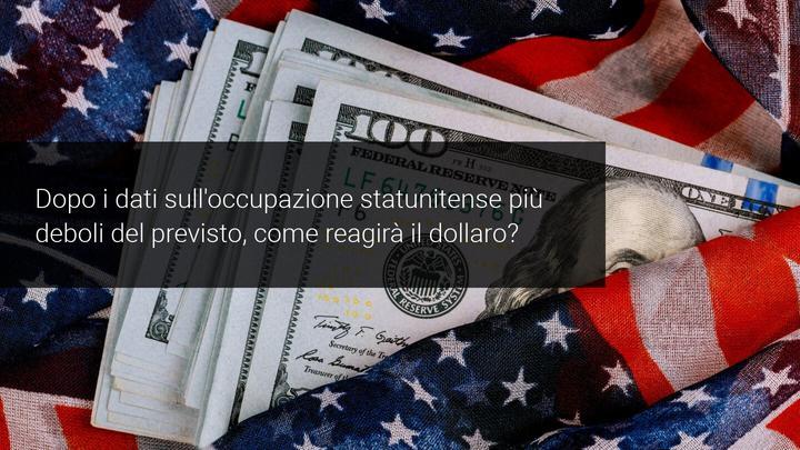 Come reagirà il dollaro questa settimana?