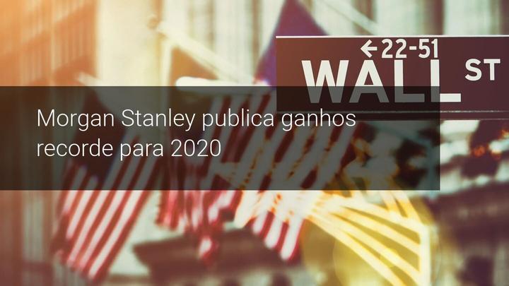 Morgan Stanley publica ganhos recorde para 2020 - Admiral Markets