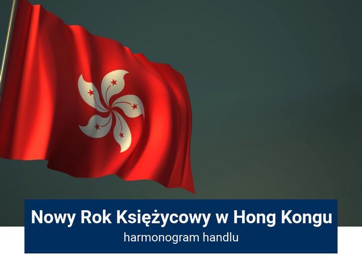 Nowy Rok Księżycowy w Hong Kongu - harmonogram handlu