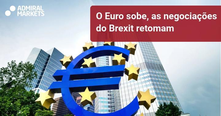 O euro sobe e as negociações do brexit retomam - Admiral Markets