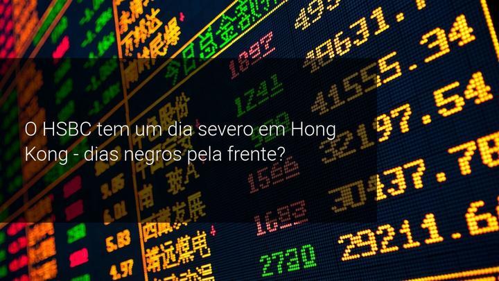 HSBC desmorona em Hong Kong sob pressão de várias frentes - Admiral Markets
