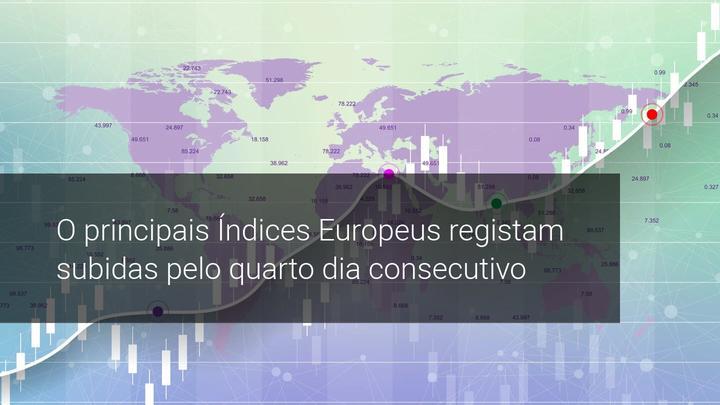 O principais Índices Europeus registam subidas pelo quarto dia consecutivo - Admiral Markets