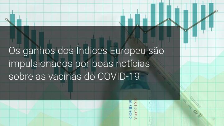 Os ganhos dos Índices Europeu são impulsionados por boas notícias sobre as vacinas do COVID-19 - Admiral Markets