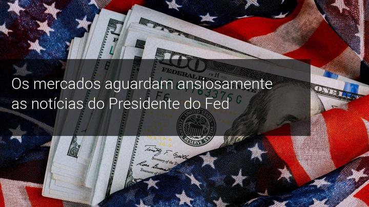 Os mercados aguardam ansiosamente as notícias do Presidente do Fed - Admiral Markets
