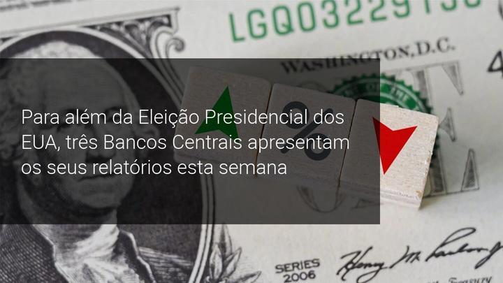 Para além da Eleição Presidencial dos EUA, três Bancos Centrais apresentam os seus relatórios esta semana - Admiral Markets