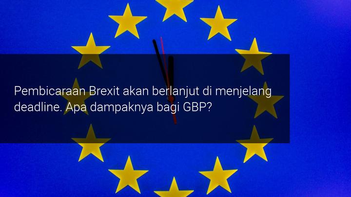 Nego Brexit akan dilanjutkan. Apa yang akan terjadi pada GBP?