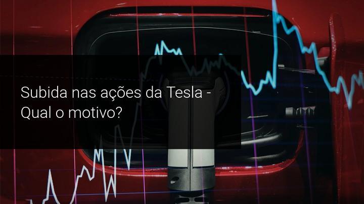 Subida nas ações da Tesla - Qual o motivo - Admiral Markets