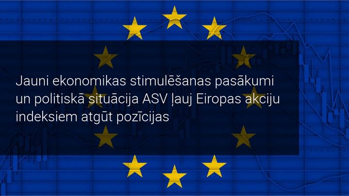 Jauni ekonomikas stimulēšanas pasākumi un politiskā situācija ASV ļauj Eiropas akciju indeksiem atgūt pozīcijas