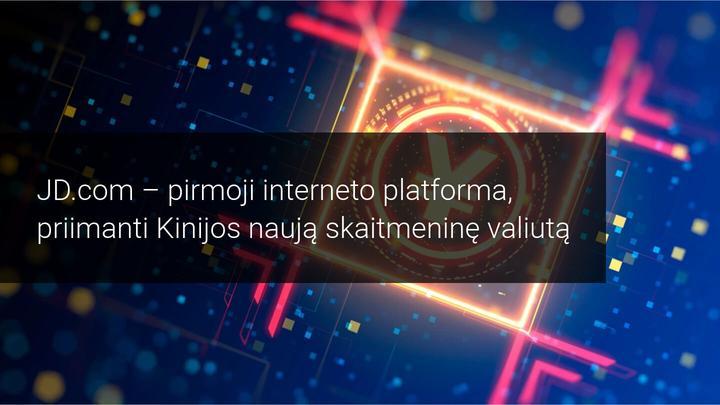 JD.com – pirmoji platforma, priimanti skaitmeninius juanius!