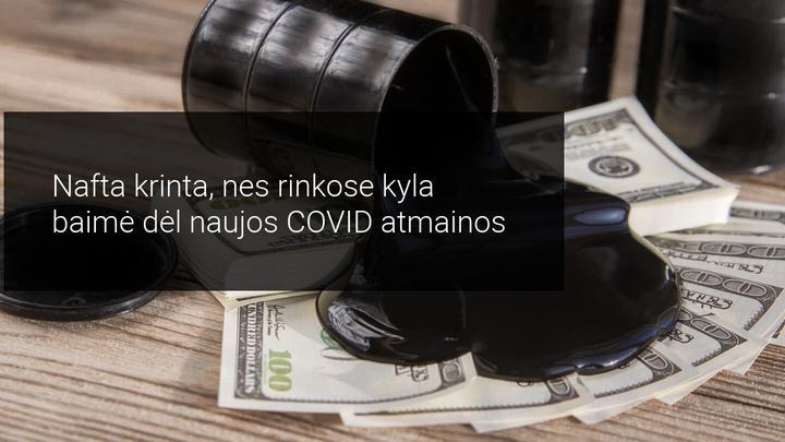 Naftos kaina vėl krinta dėl naujos COVID atmainos