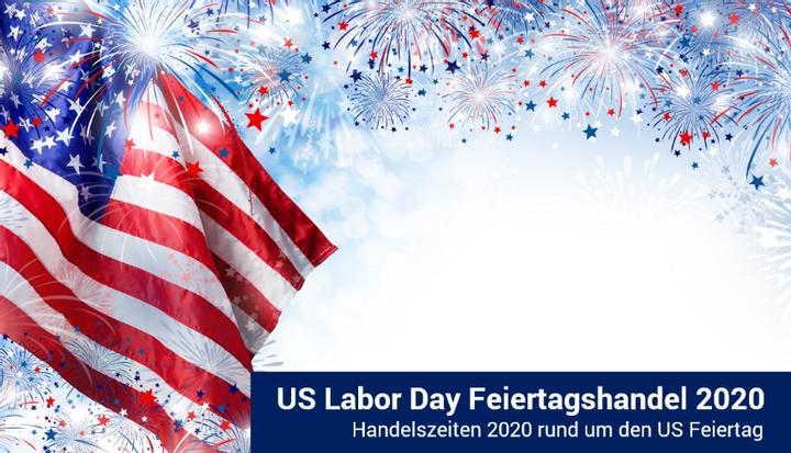 US Labor Day 2020 - Änderungen der Handelszeiten
