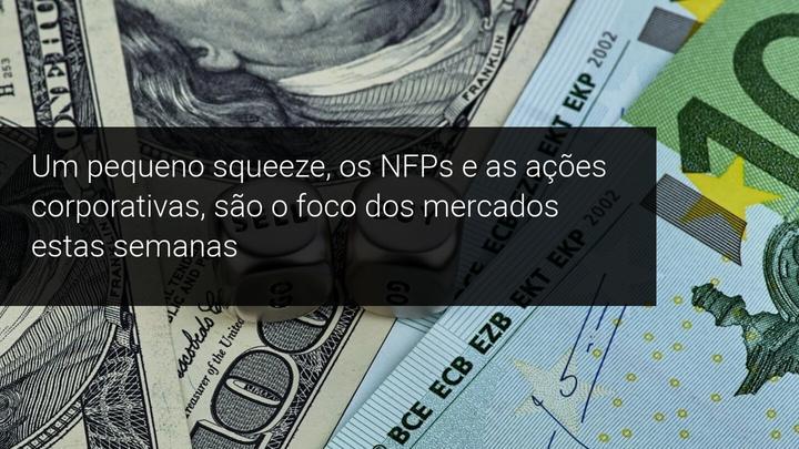 Um pequeno squeeze, os NFPs e as ações corporativas, são o foco dos mercados estas semanas - Admiral Markets