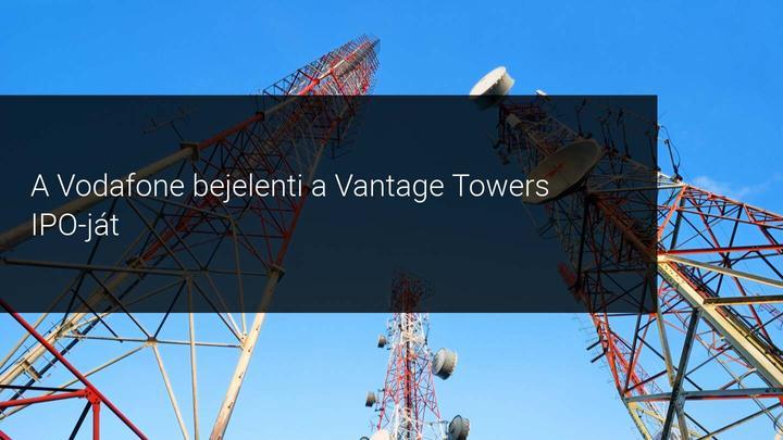 A Vodafone bejelenti a Vantage Towers IPO-ját