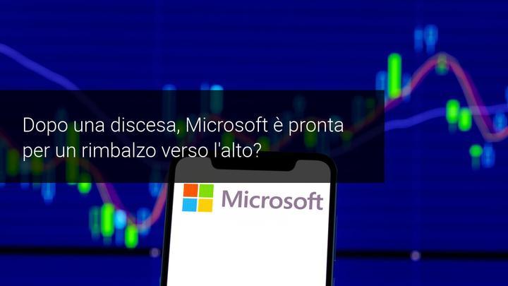 Microsoft, dopo una forte discesa si appresta ad un rimbalzo verso l'alto?