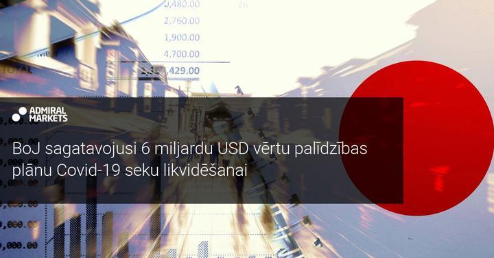 BoJ sagatavojusi 6 miljardu USD vērtu palīdzības plānu Covid-19 seku likvidēšanai