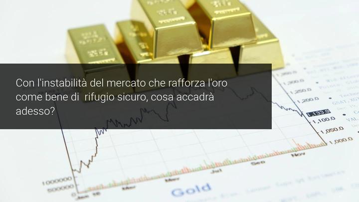 Oro come bene rifugio, cosa succederà adesso?
