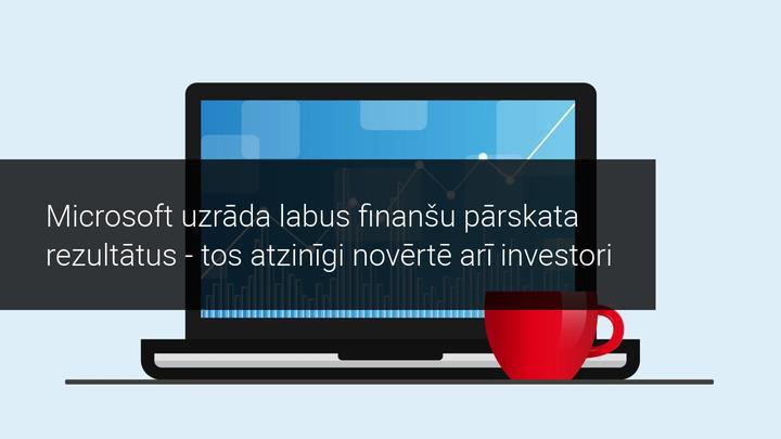 Microsoft iepriecina ar labiem ceturkšņa rezultātiem - akcijām kāpums