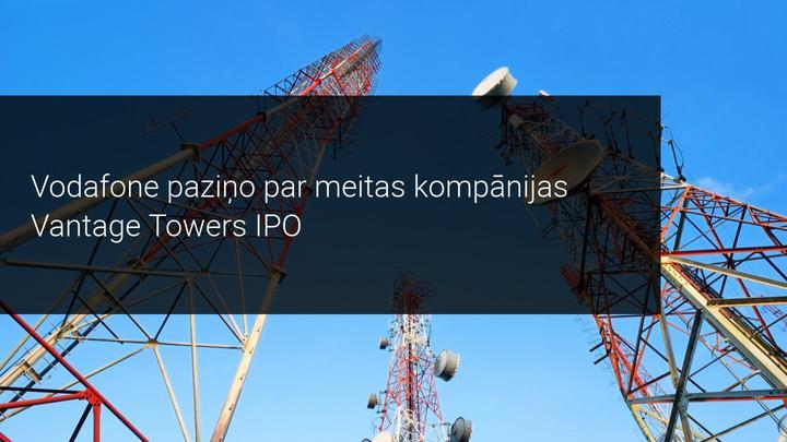 Vodafone paziņo par meitas kompānijas Vantage Towers IPO