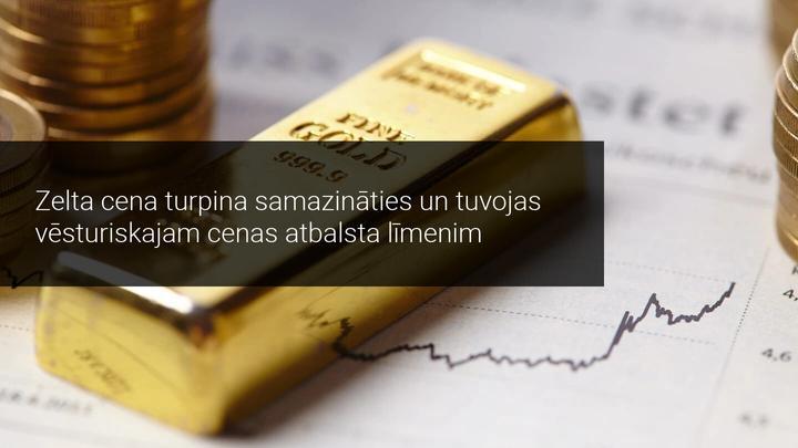 Zelta cena turpina samazināties un tuvojas vēsturiskajam cenas atbalsta līmenim