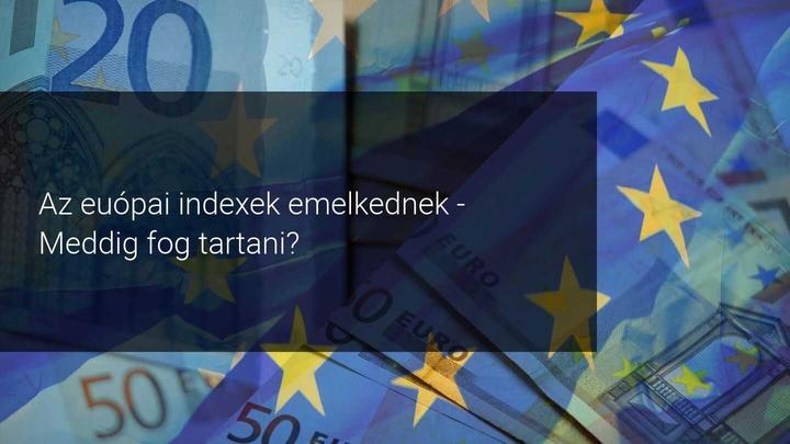 Emelkedő európai indexek