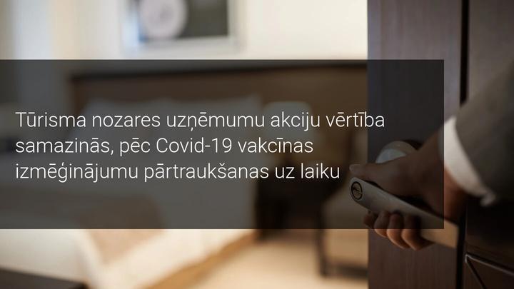 Tūrisma nozare negatīvi reaģē uz Covid-19 vakcīnas testu atlikšanu