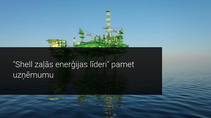 """""""Shell zaļās enerģijas līderi"""" pamet uzņēmumu"""
