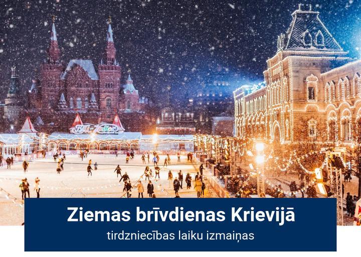 Tirdzniecības laiku izmaiņas saistībā ar Ziemas brīvdienām Krievijā