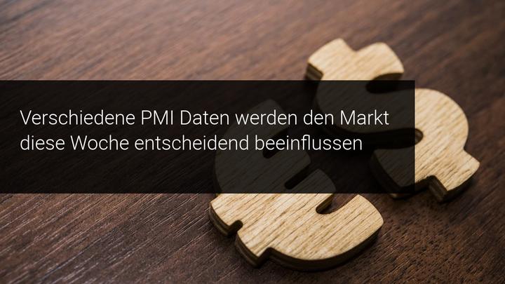 EU-PMI-Daten und Meldungen der Fed beeinflussen diese Woche die Märkte